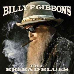 The Big Bad Blues - Bily F Gibbons