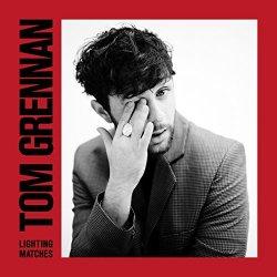 Lighting Matches - Tom Grennan