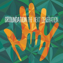 The Next Generation - Groundation