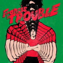 Francis Trouble - Albert Hammond, Jr.
