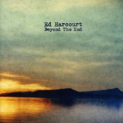 Beyond The End - Ed Harcourt