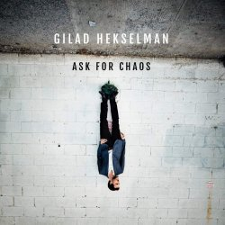 Ask For Chaos - Gilad Hekselman