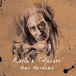 Rare And Timeless - Ken Hensley