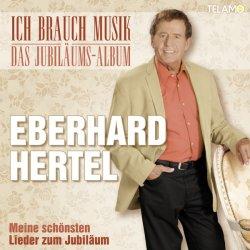 Ich brauch Musik - Das Jubiläums-Album - Eberhard Hertel