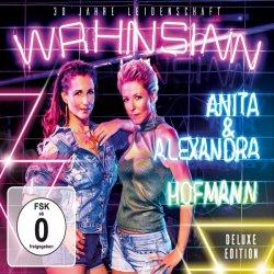 Wahnsinn - 30 Jahre Leidenschaft - Anita + Alexandra Hofmann