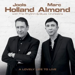 Lovely Life To Live - {Jools Holland} + {Marc Almond}