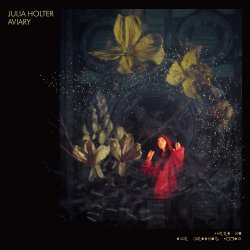 Aviary - Julia Holter