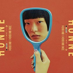 Love Me - Love Me Not - Honne