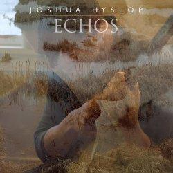 Echos - Joshua Hyslop