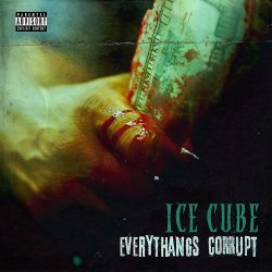 Everythangs Corrupt - Ice Cube
