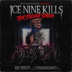 The Silver Scream - Ice Nine Kills