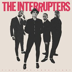 Fight The Good Fight - Interrupters