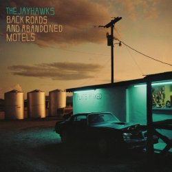 Back Roads And Abandoned Motels - Jayhawks
