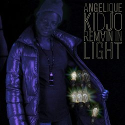 Remain In Light - Angelique Kidjo