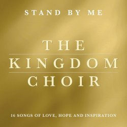 Stand By Me - Kingdom Choir