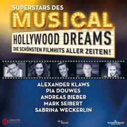 Hollywood Dreams - Die schönsten Filmhits aller Zeiten - {Alexander Klaws} + {Pia Douwes} + {Mark Seibert} + {Andreas Bieber} + {Sabrina Weckerlin}
