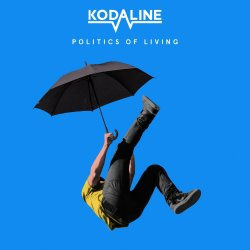 Politics Of Living - Kodaline