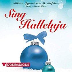 Sing Halleluja - Kölner Jugendchor St. Stephan