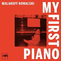 My First Piano - Malakoff Kowalski