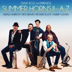 Summer Horns II - From A To Z - Dave Koz + Friends