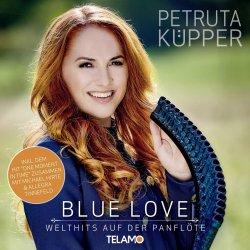 Blue Love - Welthits auf der Panflöte - Petruta Küpper