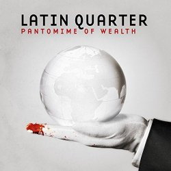 Pantomime Of Wealth - Latin Quarter