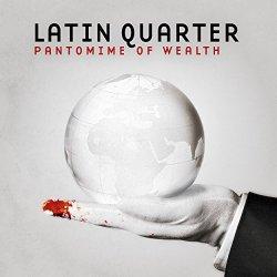 Pantomime Of Wealth - Latin Quarter