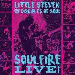 Soulfire Live! - {Little Steven} + the Disciples Of Soul