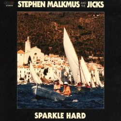 Sparkle Hard - {Stephen Malkmus} + the Jicks
