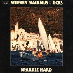 Sparkle Hard - Stephen Malkmus + the Jicks