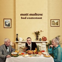 Bad Contestant - Matt Maltese