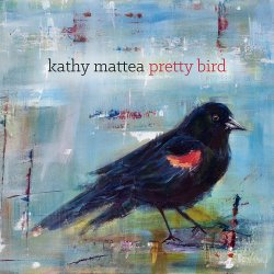 Pretty Bird - Kathy Mattea
