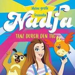 Tanz durch den Tag - Meine große Freundin Nadja