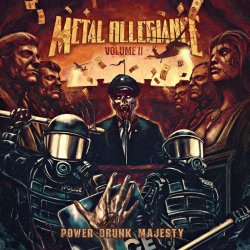 Volume II - Power Drunk Majesty - Metal Allegiance