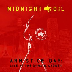 Armistice Day: Live At The Domain Sydney - Midnight Oil