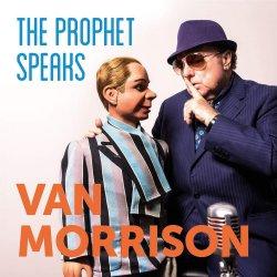 The Prophet Speaks - Van Morrison