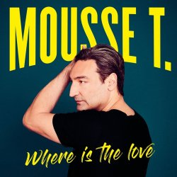 Where Is The Love - Mousse T.