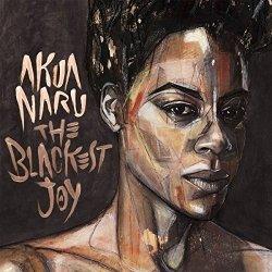 The Blackest Joy - Akua Naru