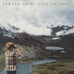 Over The Years... - Graham Nash