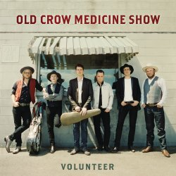 Volunteer - Old Crow Medicine Show