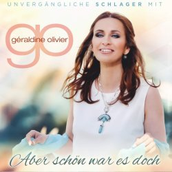 Aber schön war es doch - Geraldine Olivier