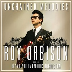 Unchained Melodies - Roy Orbison + Royal Philharmonic Orchestra