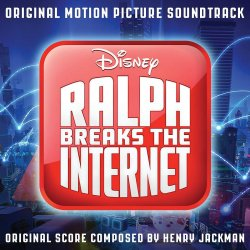Ralph Breaks The Internet: Wreck It Ralph 2 - Soundtrack