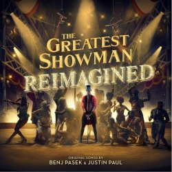 The Greatest Showman - Reimagined - Soundtrack