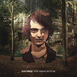 Stay Awake With Me - Dan Owen