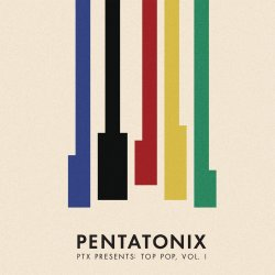 Ptx Presents: Top Pop, Vol. I - Pentatonix