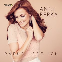Dafür lebe ich - Anni Perka