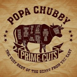 Prime Cuts - The Very Best Of The Beast From The East  - Popa Chubby