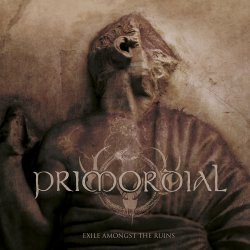 Exile Amongst The Ruins - Primordial
