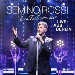 Ein Teil von mir - Live aus Berlin - Semino Rossi